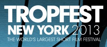 世界最大の短編映画祭「TROPFEST」──秀逸な作品を紹介してみた!