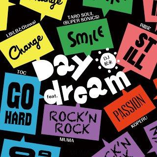 「Daydream」PV公開! ヒルクライムのTOC、LB、R指定ら参加のマイクリレー