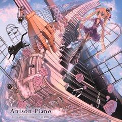 『Anison Piano ~marasy animation songs cover on piano~』