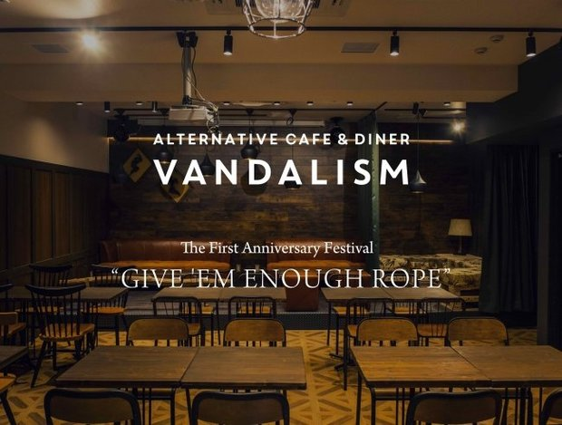 VANDALISM 1st anniversary festival『Give `Em Enough Rope』