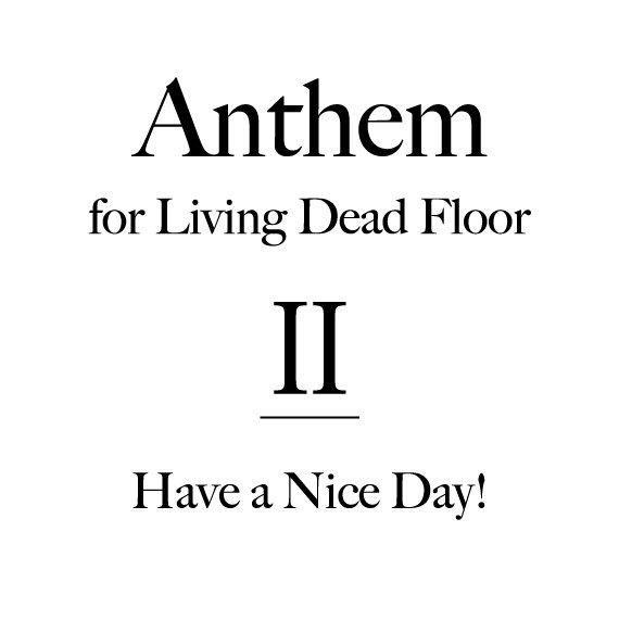 Anthem for Living Dead Floor 2