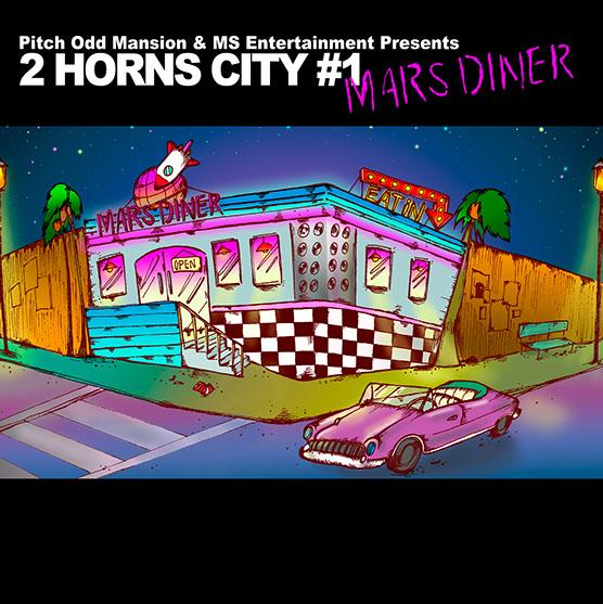 『2 HORNS CITY #1 -MARS DINER-』